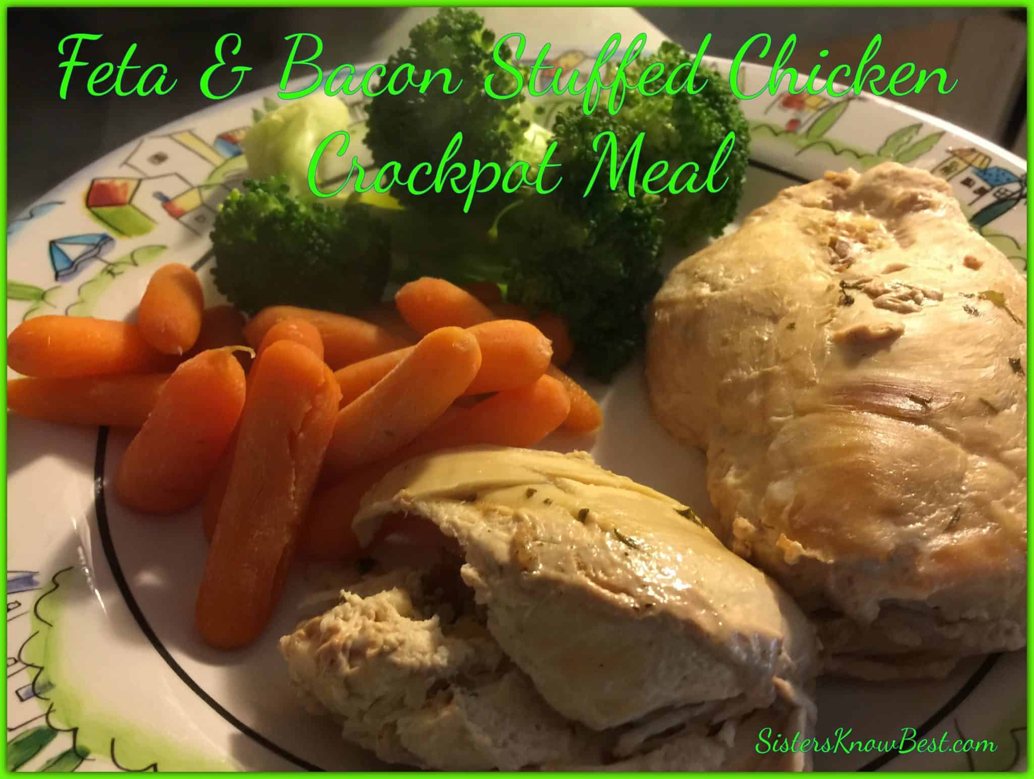 Feta and Bacon Stuffed Chicken Crock Pot Freezer Meal - Sisters Know ...