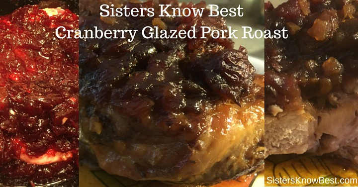 Sisters Know Best Cranberry Glazed Pork Roastfor the Crock Pot