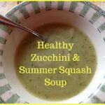 Healthy Zucchini and Summer Squash Soup Recipe