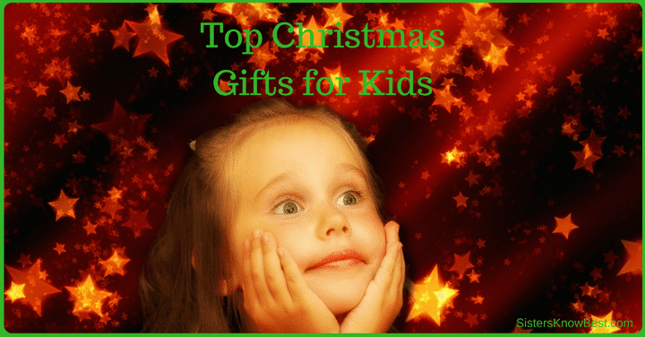 Top Christmas Gifts For Kids Sisters Know Best