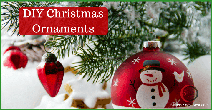 DIY Christmas Ornaments by Sisters Know Best