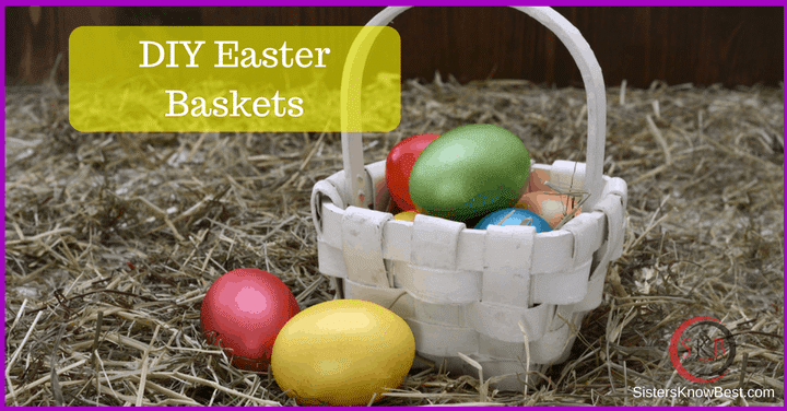 Incredible diy easter baskets from sisters know best negle Choice Image