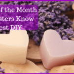 Soap of the Month – a Sisters Know Best DIY