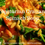 Vegetarian Orzo and Spinach Soup by SKBrecipes.com