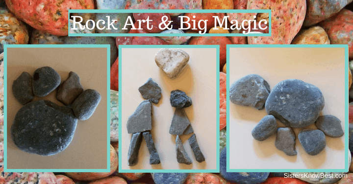Rock Art and Big Magic by Sisters Know Best