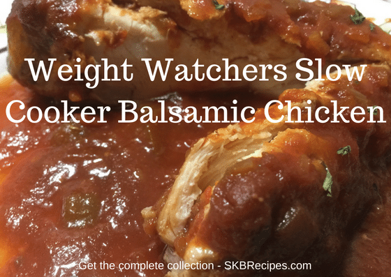 Weight Watchers Slow Cooker Balsamic Chicken