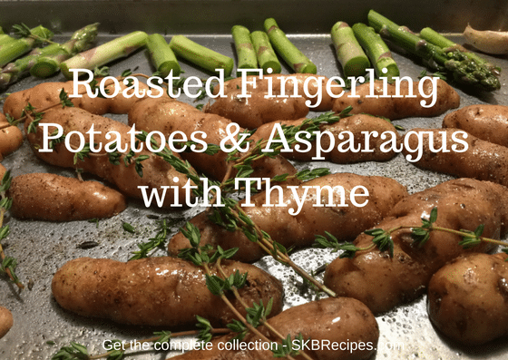 Roasted Fingerling Potatoes & Asparagus with Thyme by SKBrecipes.com