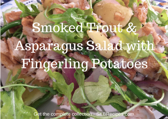 Smoked Trout & Asparagus Salad with Fingerling Potatoes
