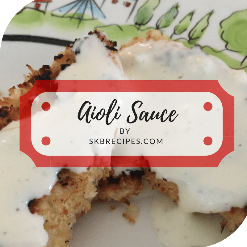 Aioli Sauce by SKBRECIPES.COM