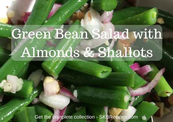 Green Bean Salad with Almonds & Shallots by SKBrecipes.com