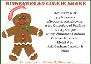 Gingerbread Cookie Protein Shake by SKB Recipes