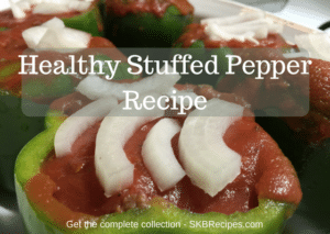 Healthy Stuffed Pepper Recipe by SKBrecipes.com