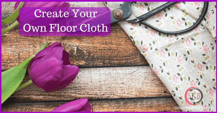 How To Create Your Own Floor Cloth by Sisters Know Best